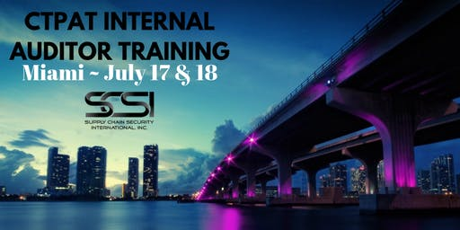 CTPAT Internal Auditor Training for Certified Companies (2 Day Event) - Miami (July 17th & 18th)