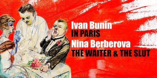 BUNIN/BERBEROVA: IN PARIS/THE WAITER AND THE SLUT