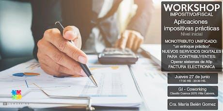 WORKSHOP IMPOSITIVO/FISCAL: Aplicaciones impositivas prácticas entradas