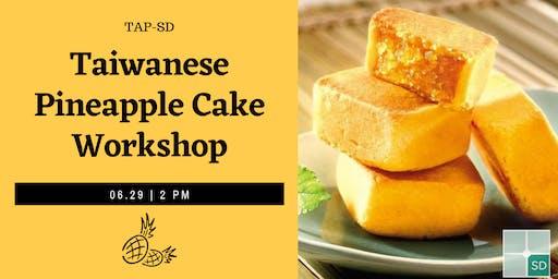 TAP-SD: Taiwanese Pineapple Cake Workshop