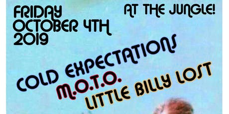 Cold Expectations, M.O.T.O., Little Billy Lost tickets