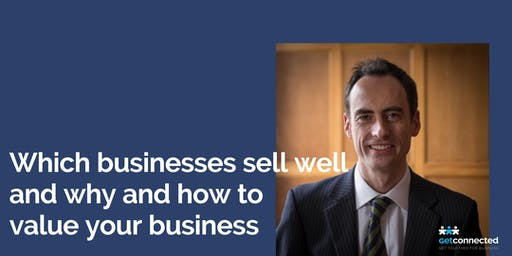 Which businesses sell well and why and how to value your business