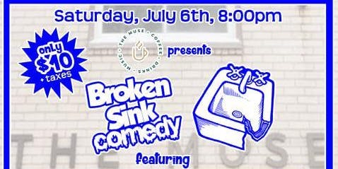 The Muse Presents Broken Sink Comedy Tour
