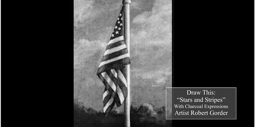 """Charcoal Drawing Event #2 """"Stars and Stripes"""" in Stevens Point"""