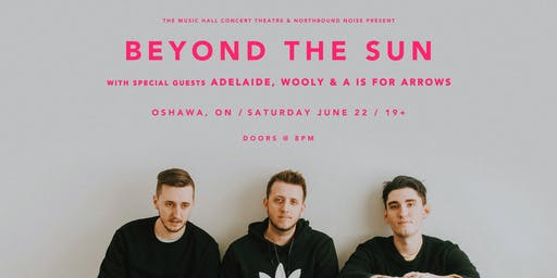 Beyond The Sun w/ Adelaide, Wooly & A is for Arrows