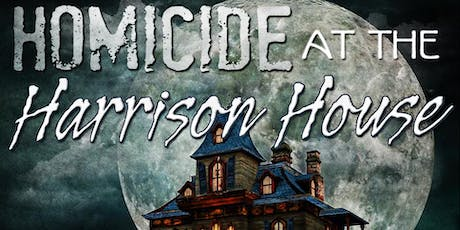Homicide At The Harrison House - A Murder Mystery Dinner Event tickets