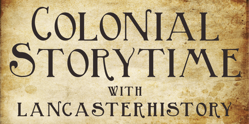 Colonial Storytime with LancasterHistory