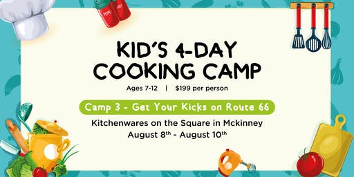 Get Your Kicks on Route 66! Cooking Camp for Kiddos!