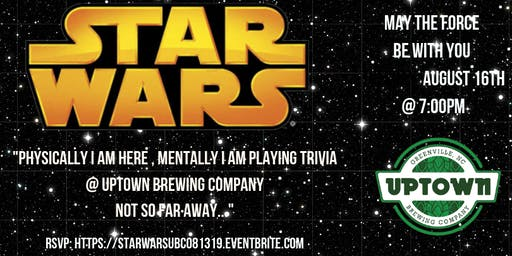 Star Wars Trivia at Uptown Brewing Company
