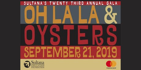 Oh La La and Oysters-Sultana's Annual Gala, September 21, 2019 tickets