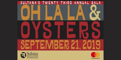 Oh La La and Oysters-Sultana's Annual Gala, September 21, 2019