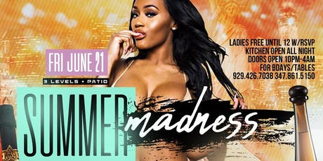 "NYC  ""SUMMER MADNESS"" LADIES FREE BEFORE 12AM ON RSVP @ ""SOHO PARK"" MANHATTAN  NY tickets"