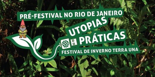 Lançamento do Festival de Inverno Terra UNA 2019: Utopias Práticas