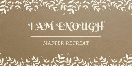 I Am ENOUGH Mastermind Retreat  (IN-PERSON or VIRTUAL Attendance Options) tickets
