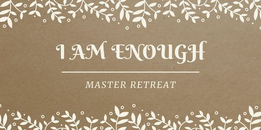 I Am ENOUGH Mastermind Retreat  (IN-PERSON or VIRTUAL Attendance Options)