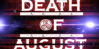 DEATH OF AUGUST & BROKEN TESTIMONY w/ DEN OF WOLVES & STELLAR CIRCUITS 8/17