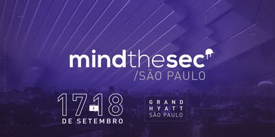 Mind The Sec São Paulo 2019
