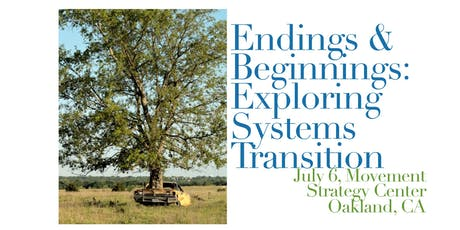Endings & Beginnings: Exploring Systems Transition tickets