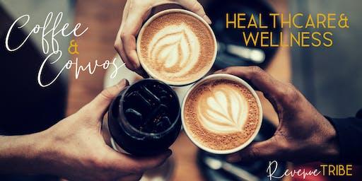 Coffee & Convos: Healthcare + Wellness