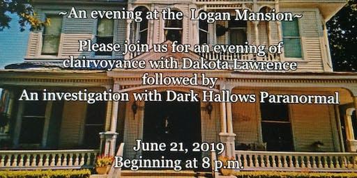 Dakota Lawrence & Dark Hallows Logan Mansion Investigation 06/21/2019