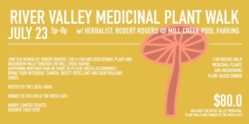 RIVER VALLEY MEDICINAL PLANT WALK /w ROBERT ROGERS JULY 23 5p-8p