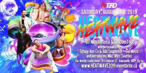 • HEATWAVE 2019 • VANCOUVER'S ONLY PRIDE POOL PARTY
