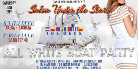 Salsa Under The Stars / 2 Decks / All White Boat Party  tickets