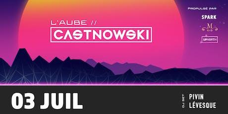 L'AUBE // CastNowski billets