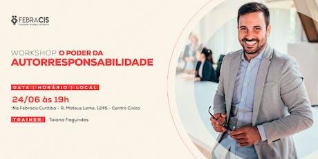 [CURITIBA/PR] Workshop O Poder da Autorresponsabilidade 24/06 ingressos