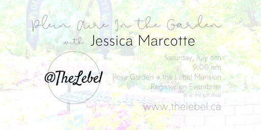 Plein Aire in the Garden with Jessica Marcotte