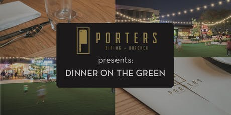 PORTERS Dinner On The Green tickets