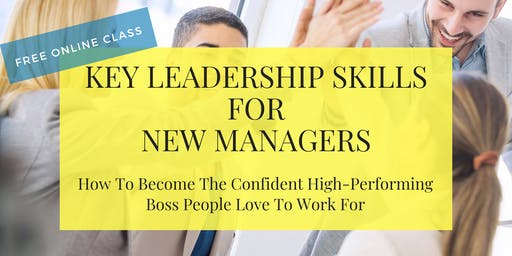 FREE Masterclass: Key Leadership Skills for New Managers