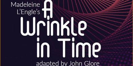 OPEN AUDITIONS: A Wrinkle in Time - Day #1