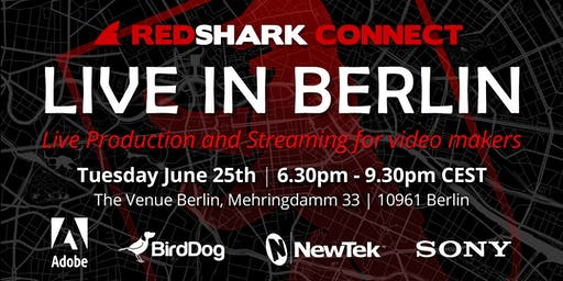 RedShark Connect: Live Video and Streaming in Berlin, with Special Guests