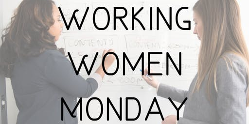 Working Women Monday