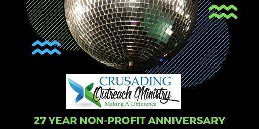 27 Year Non Profit Anniversary Celebration: Crusading Outreach Ministry Inc. 501c3