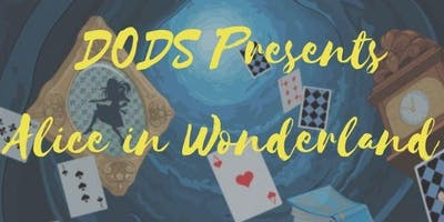 DODS Production of Alice in Wonderland Saturday