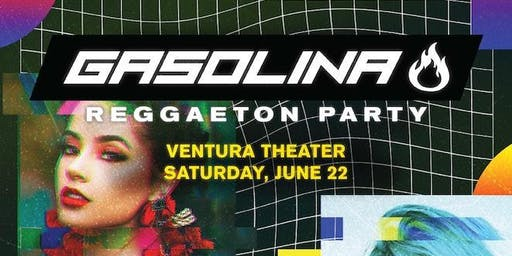 Gasolina Party - Majestic Ventura Theatre