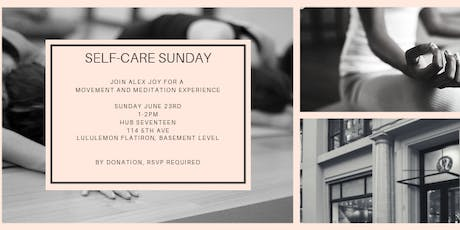 Self-Care Sunday - June: A Meditation and Movement Experience with Alex Joy tickets