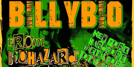 BILLY BIO (Biohazard // Powerflo)