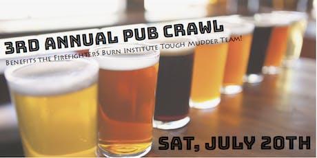 Firefighters Burn Institute 3rd Annual Tough Crawl Pub Crawl tickets