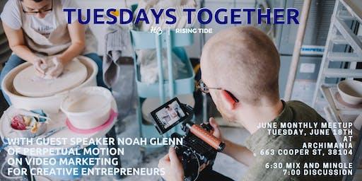 Tuesdays Together June Meetup - VIDEO MARKETING