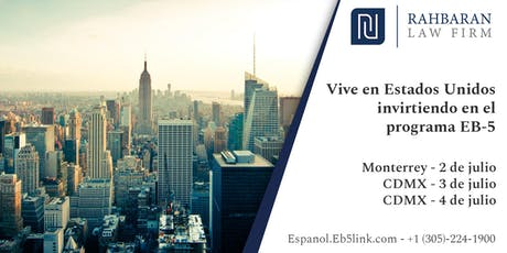 Viva en los Estados Unidos invirtiendo en el programa EB-5 - Monterrey entradas