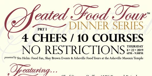 """THE SEATED FOOD TOUR DINNER SERIES: Part ~ 1 """"NO RESTRICTIONS"""""""