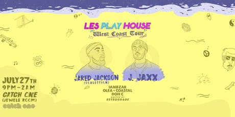 Les Play House w/ Jared Jackson (Soulection), J. Jaxx + More tickets