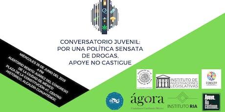 Conversatorio Juvenil: Por una política sensata de drogas,apoye no castigue entradas