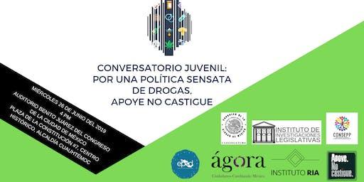 Conversatorio Juvenil: Por una política sensata de drogas,apoye no castigue