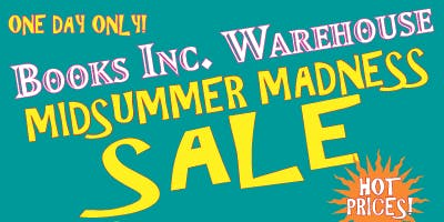 Mid-Summer Warehouse Sale Extravaganza at Books Inc. HQ!