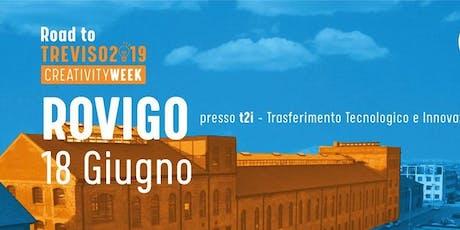 Road to Treviso Creativity - ROVIGO, TRA TURISMO ED INNOVAZIONE biglietti