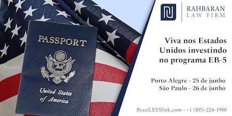 Viva nos Estados Unidos investindo no programa EB-5 - Porto Alegre ingressos